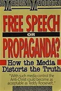 eBook Free Speech or Propaganda?: How the Media Distorts the Truth download